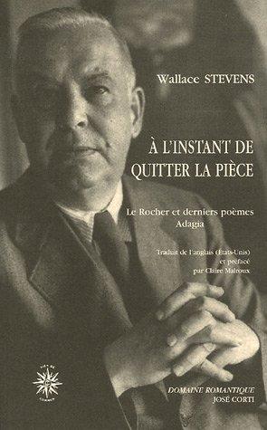 9782714309112: A l'instant de quitter la pièce : Le Rocher et derniers poèmes Adagia, édition bilingue français-anglais