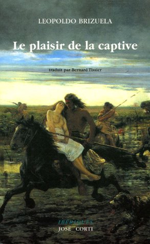 PLAISIR DE LA CAPTIVE (LE): BRIZUELA L�OPOL