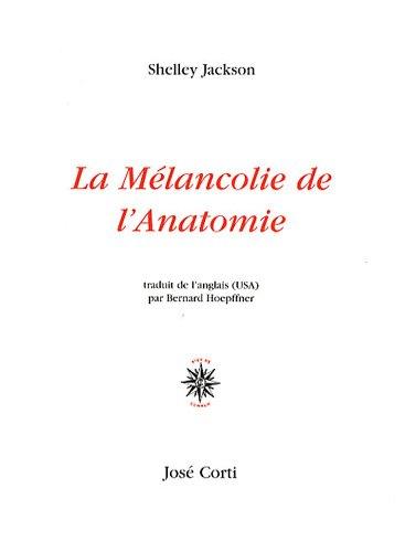 La Mélancolie de l'Anatomie (French Edition) (9782714310149) by [???]