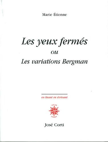 YEUX FERMÉS OU LES VARIATIONS BERGMAN (LES): �TIENNE MARIE