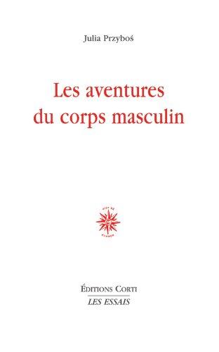 9782714310941: Les aventures du corps masculin