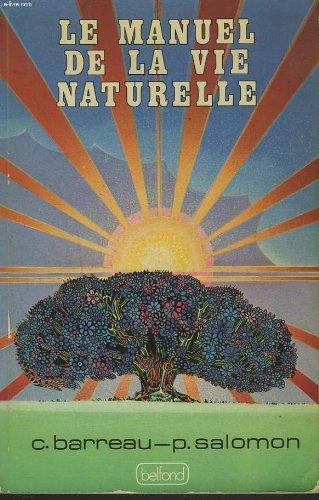 9782714410511: Le manuel de la vie naturelle (French Edition)