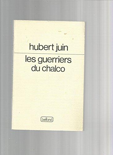 Les Guerriers du Chalco Juin, Hubert: Les Guerriers du