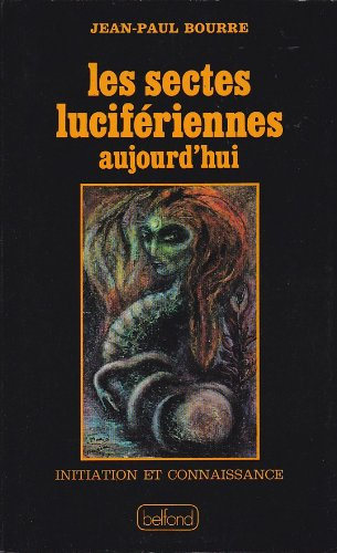 9782714411778: Les Sectes luciferiennes aujourd'hui (Initiation et connaissance) (French Edition)