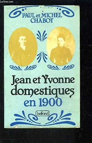 9782714413024: Histoire de Jean et Yvonne, domestiques en 1900 +mille neuf cent : Racontée par Paul, leur fils, à Michel, son petit-fils