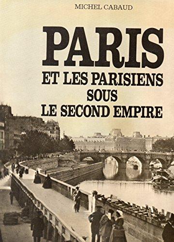 Paris et les parisiens sous le second empire Cabaud-M