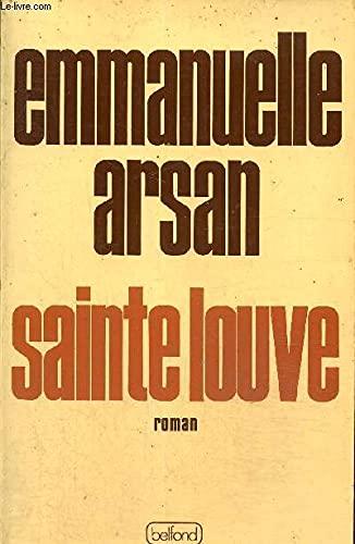 Sainte Louve (French Edition): Emmanuelle Arsan