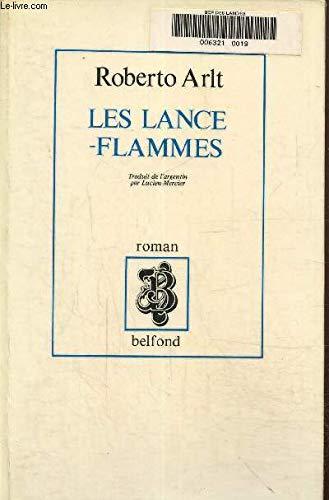 LES LANCE-FLAMMES - ARLT ROBERTO