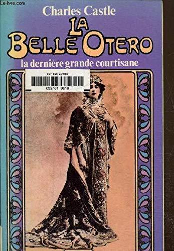 9782714416360: La Belle Otero, la dernière grande courtisane.