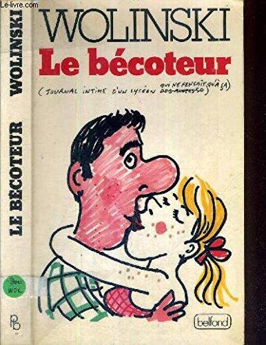 9782714417091: Le bécoteur: Journal intime d'un lycéen qui ne pensait qu'à ça (French Edition)
