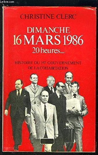 Dimanche 16 mars 1986 20 heures, histoire: Christine Clerc