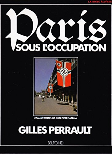 Paris sous l'occupation: Perrault Gilles; Jean Pierre Azema