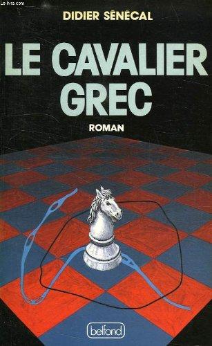 9782714420657: Le cavalier grec (French Edition)