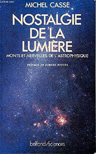 9782714420992: Nostalgie de la lumière: Monts et merveilles de l'astrophysique (Collection Belfond/sciences) (French Edition)