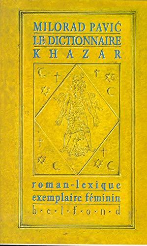 9782714421302: Le dictionnaire khazar : roman-lexique, exemplaire feminin