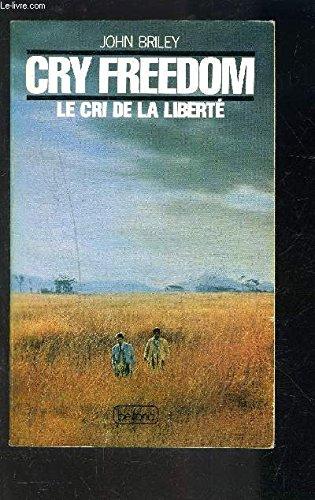9782714421425: Cry Freedom (Le cri de la liberté)