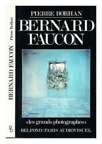 9782714421609: Bernard Faucon (Les Grands photographes) (French Edition)