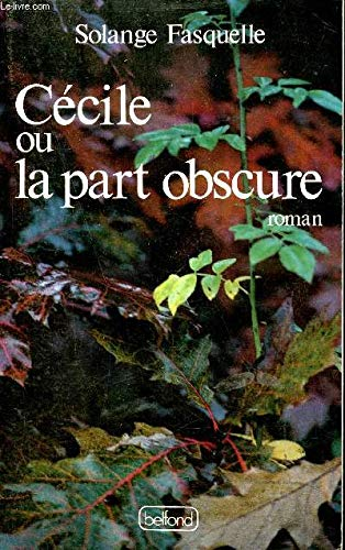9782714422750: Cécile, ou, La part obscure (French Edition)