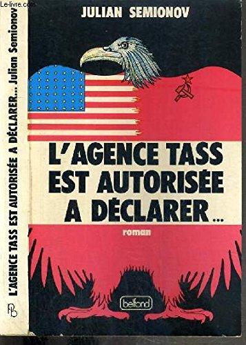 9782714423689: L'Agence Tass est autorisée à déclarer-- by Semionov, Julian