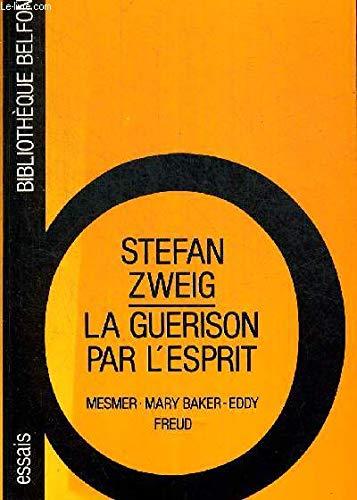 Guérison par l'esprit, Mesmer, Mary Backer-Eddy, Freud [Jan 01, 1991] Zweig Stefan; ...