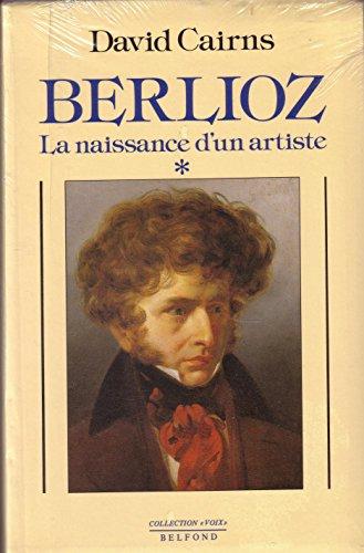 9782714427687: Berlioz / la naissance d'un artiste / 1803-1832