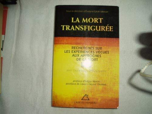 9782714429247: La Mort transfigurée: Recherches sur les expériences vécues aux approches de la mort (NDE) (French Edition)