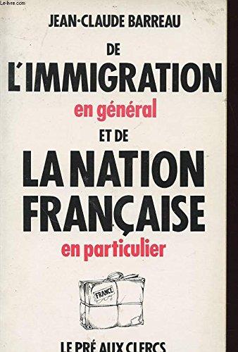 9782714429285: De l'immigration en général et de la nation française en particulier (French Edition)