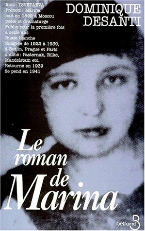 9782714431509: Le roman de Marina: Romanvrai : Marina Tsvetaeva, 1892-1941 (French Edition)