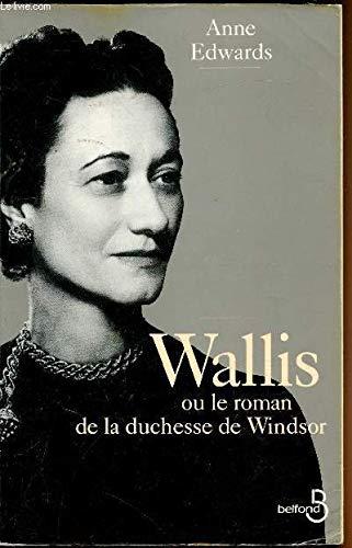 Wallis ou Le roman de la duchesse de Windsor: Edwards Anne