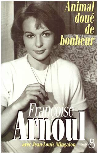 Animal doué de bonheur.: ARNOUL Françoise (