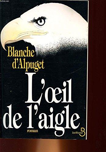 OEIL DE L AIGLE: ALPUGET, BLANCHE