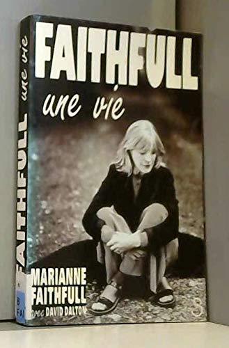 Faithfull : Une vie (Biographies-Mem): Dalton