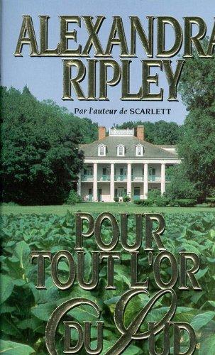 POUR TOUT L OR DU SUD (2714432948) by Alexandra Ripley
