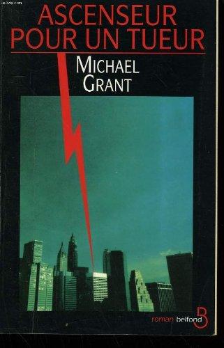 Ascenseur pour un tueur: Michael Grant