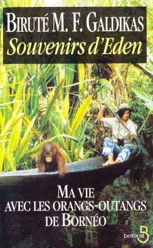 9782714434890: SOUVENIRS D'EDEN. Ma vie avec les orangs-outangs de Bornéo