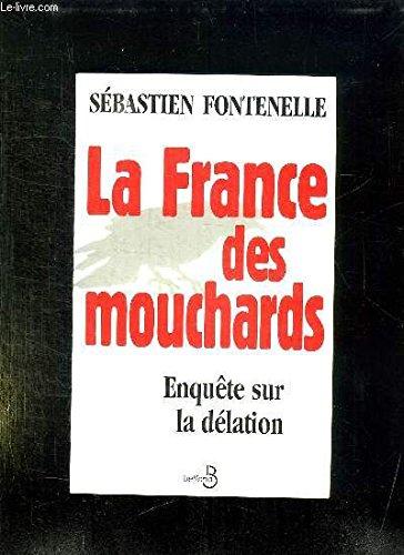 9782714435248: La France des mouchards: Enquête sur la délation (French Edition)