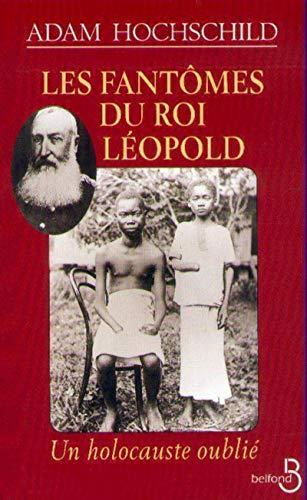 9782714436139: LES FANTOMES DU ROI LEOPOLD. Un holocauste oublié
