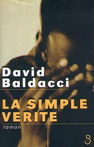 La Simple Verite : Roman {Original Title in English-THE SIMPLE TRUTH}: Baldacci, David with Frances...