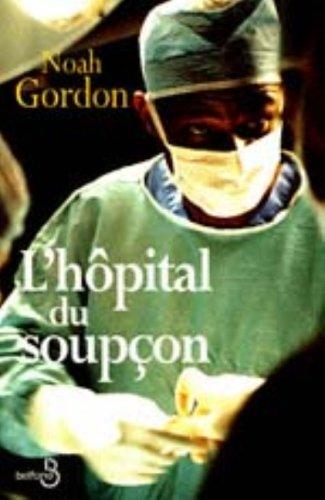 L'hôpital du soupçon: Noah Gordon