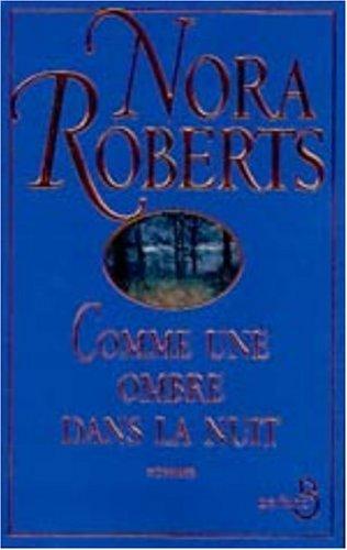 Comme une ombre dans la nuit: Roberts, Nora