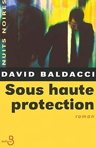 Sous haute protection (French Edition): David Baldacci