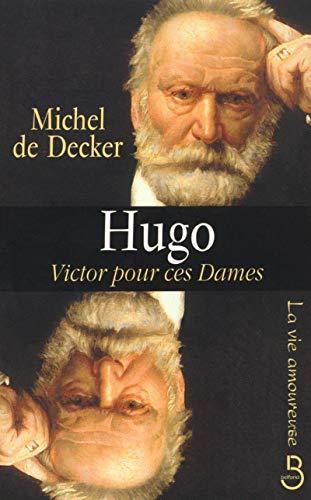 9782714437327: Hugo: Victor pour ces dames (La vie amoureuse) (French Edition)