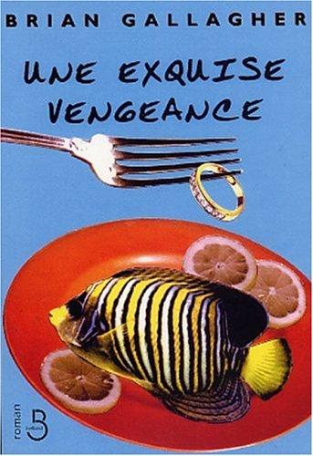 9782714437501: Une exquise vengeance