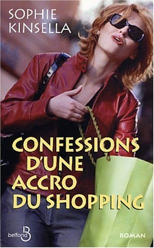 Confessions d'une accro du shopping (French Edition): Kinsella, Sophie