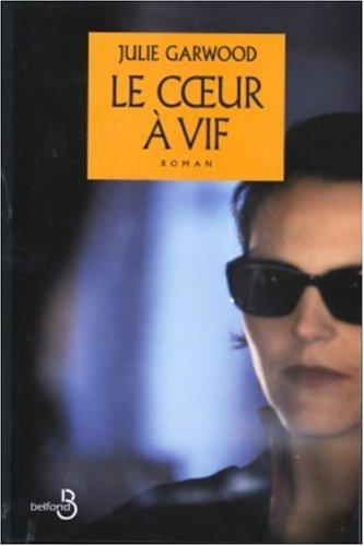 Le Coeur a Vif (9782714438058) by Julie Garwood