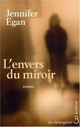 L'Envers du miroir (French Edition): Egan, Jennifer