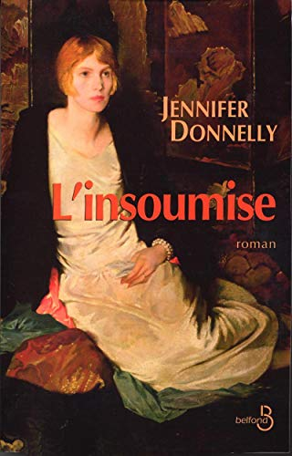 L'insoumise (French Edition): Jennifer Donnelly
