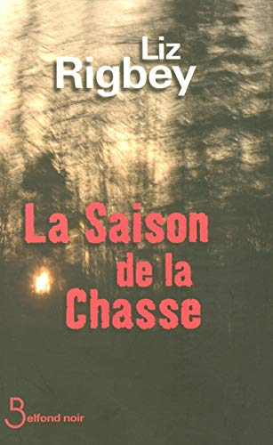 La saison de la chasse: Rigbey, Liz