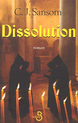Dissolution (French Edition): C-J Sansom