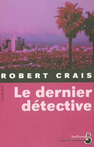 Le dernier détective (Nuits noires) (French Edition) (9782714440488) by Crais, Robert